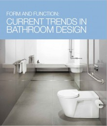 Form and Function- Current Bathroom trends